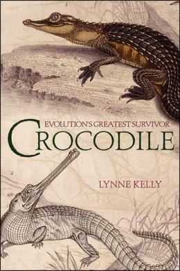 Crocodile: Evolution's Greatest Survivor