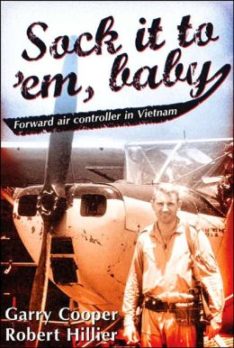 Sock It to 'Em, Baby: Forward Air Controller in Vietnam