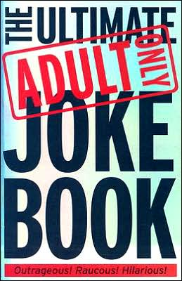 The Ultimate Adult Only Joke Book