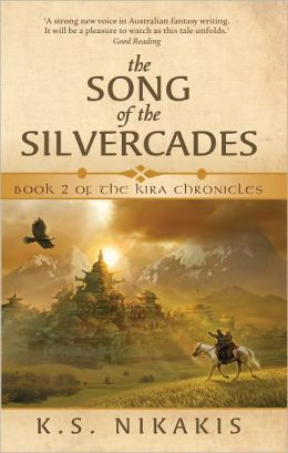 The Song of the Silvercades (Kira Chronicles Series #2)