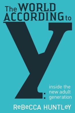 The World According to Y: Inside the New Adult Generation