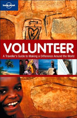 Volunteer: a travellers guide to making a difference around