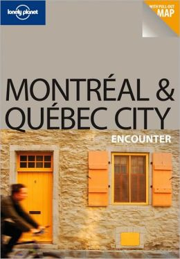 Lonely Planet Montreal & Quebec City Encounter