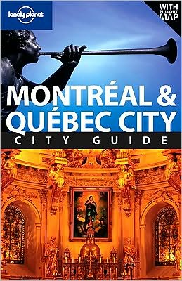 Lonely Planet Montreal & Quebec City 4/E