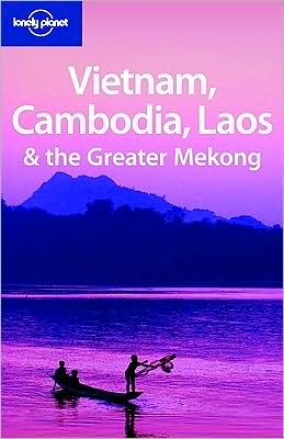 Vietnam Cambodia Laos & the Greater Mekong