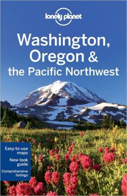 Lonely Planet Washington Oregon & the Pacific Northwest
