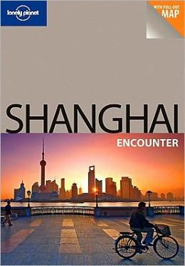 Lonely Planet Shanghai Encounter 2/E