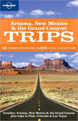 Arizona New Mexico & the Grand Canyon Trips