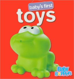 Baby's First Toys (Baby Bopper Baby's First Series)