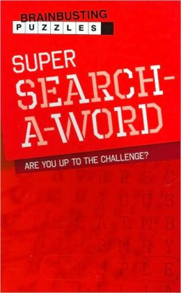 Super Search-a-Word (Brainbusting Puzzles Series)