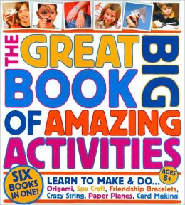 The Great Big Book of Amazing Activities