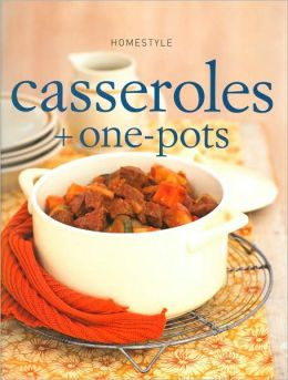 Homestyle Casseroles and One-pots