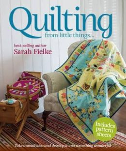 Quilting: From Little Things--