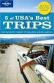 Book Cover Image. Title: 5 of USA's Best Trips:  Our Favorite Themed Itineraries Across America, Author: Lonely Planet
