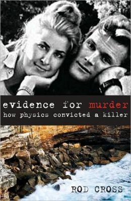 Evidence for Murder: How Physics Convicted a Killer