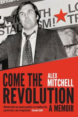 Come the Revolution: A Memoir