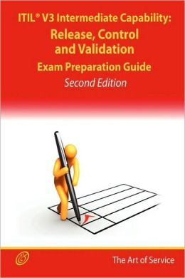 Itil V3 Service Capability Rcv Certification Exam Preparation Course In A Book For Passing The Itil V3 Service Capability Rcv Exam - The How To Pass On Your First Try Certification Study Guide - Second Edition