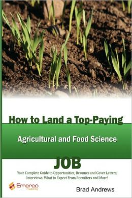 How To Land A Top-Paying Agricultural And Food Scientist Job