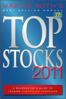 Top Stocks 2011: A Sharebuyer's Guide to Leading Australian Companies
