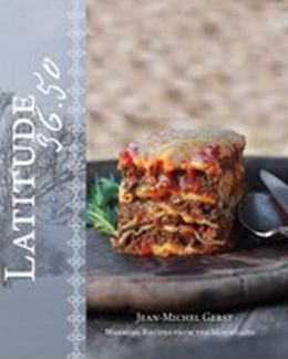 Latitude 36.50: Warming Recipes from the Mountains