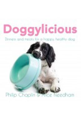 Doggylicious: Dinners and treats for a happy, healthy dog