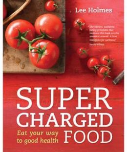 Supercharged Food: Eat Your Way to Good Health