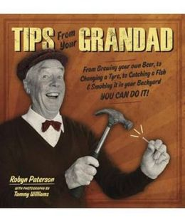 Tips from Your Grandad: You Can Do It!. Robyn Paterson & Tammy Williams