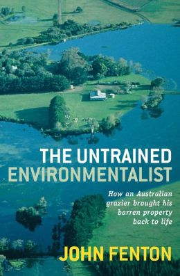 The Untrained Environmentalist: How an Australian Grazier Brought His Barren Property Back to Life