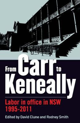 From Carr to Keneally: Labor in Office in NSW 1995-2011