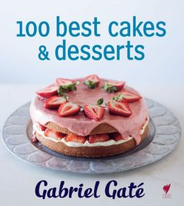 100 Best Cakes & Desserts