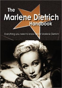 The Marlene Dietrich Handbook - Everything You Need To Know About Marlene Dietrich