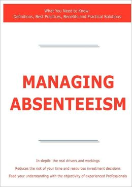 Managing Absenteeism - What You Need To Know
