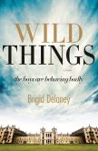 Book Cover Image. Title: Wild Things, Author: Delaney Brigid