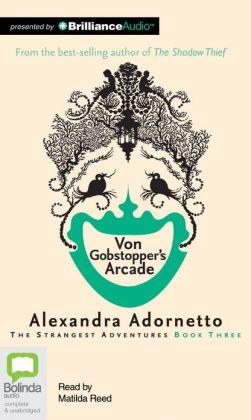 Von Gobstopper's Arcade (Strangest Adventures Series #3)