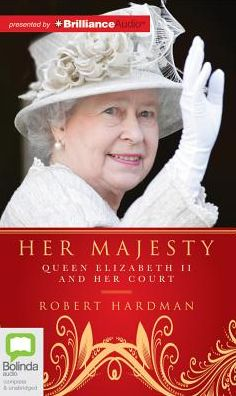 Her Majesty: Queen Elizabeth II and Her Court