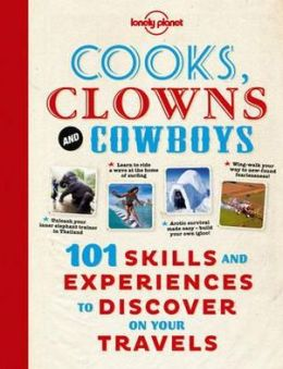 Lonely Planet Cooks, Clowns and Cowboys