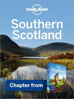 Lonely Planet Southern Scotland: Chapter from Scotland Travel Guide