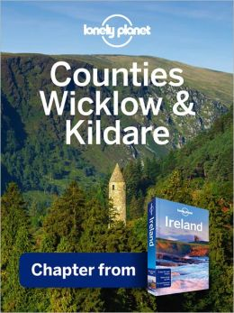 Lonely Planet Counties Wicklow & Kildare: Chapter from Ireland Travel Guide
