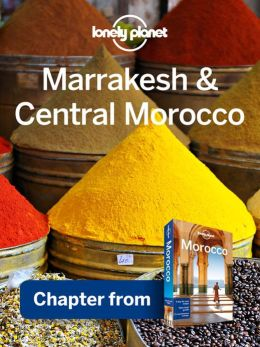 Lonely Planet Marrakesh & Central Morocco: Chapter from Morocco Travel Guide