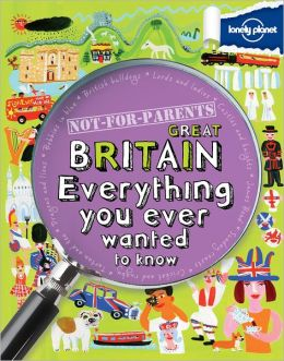 Lonely Planet Not for Parents Great Britain