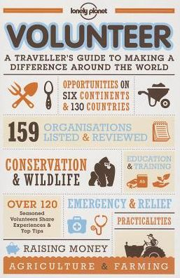 Lonely Planet Volunteer: A traveller's guide to making a difference around the world