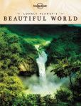 Book Cover Image. Title: Lonely Planet's Beautiful World, Author: Lonely Planet Publications