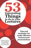 Book Cover Image. Title: 53 Interesting Things to Do in Your Lectures:  Tips and Strategies for Really Effective Lectures and Presentations, Author: Anthony Haynes