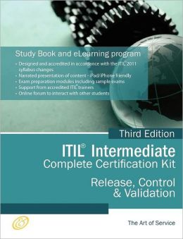 Itil Release, Control And Validation (Rcv) Full Certification Online Learning And Study Book Course - The Itil Intermediate Rcv Capability Complete Certification Kit - Third Edition