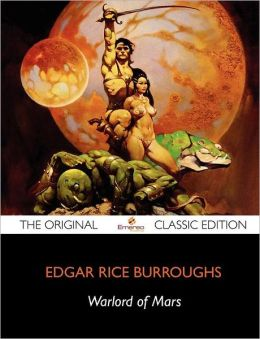 Warlord of Mars - The Original Classic Edition