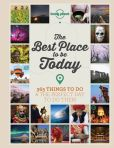 Book Cover Image. Title: The Best Place to be Today, Author: Lonely Planet