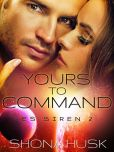 Yours to Command: ES Siren 2