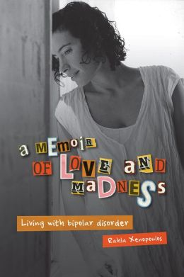 A Memoir of Love and Madness: Living with bipolar disorder