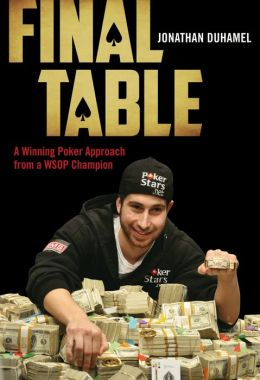 Final Table: A Winning Poker Approach from a WSOP Champion