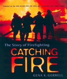 Catching Fire: The Story of Firefighting
